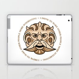 I drink to make other people more interesting Laptop & iPad Skin