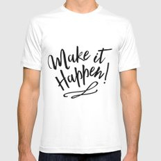 Make it Happen MEDIUM White Mens Fitted Tee