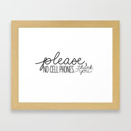 Please, No Cell Phones Framed Art Print