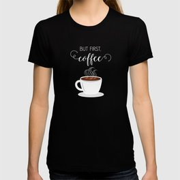 But First, Coffee Illustration T-shirt