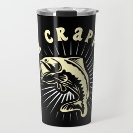Fishing - Have A Crappie Day Travel Mug