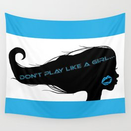 Don't Play Like a Girl... Wall Tapestry