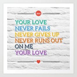 Jesus, Your Love Never Fails Art Print