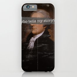 Who Tells My Story? iPhone Case