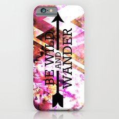 BE WILD AND WANDER Bold Colorful Wanderlust Hipster Explore Nature Typography Abstract Art Painting Slim Case iPhone 6