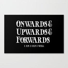 Onwards&Upwards&Forwards. Canvas Print