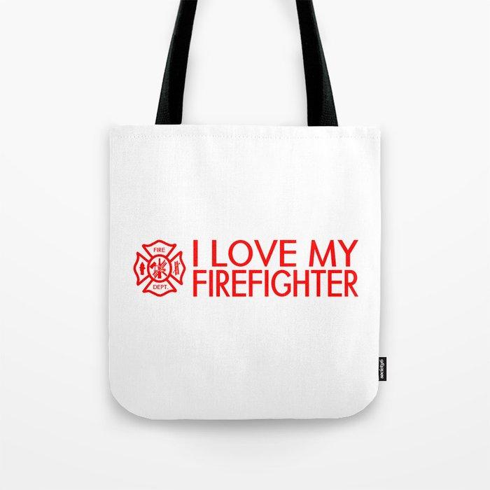 Firefighter: I Love My Firefighter (Florian Cross) Tote Bag