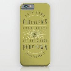 Isaiah 45.8 Slim Case iPhone 6s