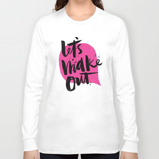 Let's make out Long Sleeve T-shirt