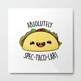Absolutely Spec-taco-lar Cute Taco Pun Metal Print