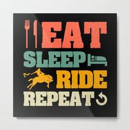 Eat Sleep Ride Repeat Riding Horse Horse Rider Metal Print