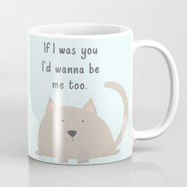 If I was you Coffee Mug