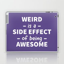 Weird is a Side Effect of Being Awesome (Ultra Violet) Laptop & iPad Skin