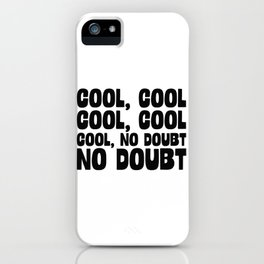 Cool Cool No Doubt iPhone Case