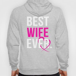 Best Wife Ever, Perfect Valentine Gift Shirt for Wife Hoody