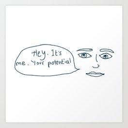 It's me, your potential Art Print