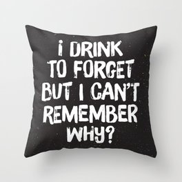 Drink to Forget Throw Pillow