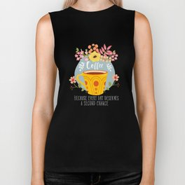 Coffee Because Every Day Deserves A Second Chance Biker Tank
