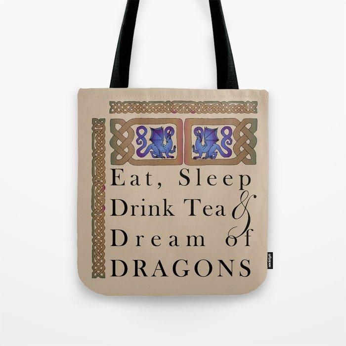 Eat, Sleep, Tea & Dragons Tote Bag