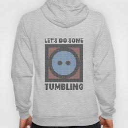 Let's Do Some Tumbling Hoody
