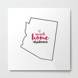 Sweet Home Arizona Metal Print