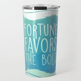 Fortune Favors the Bold Travel Mug