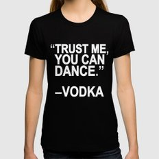 Trust me, you can dance. LARGE Black Womens Fitted Tee