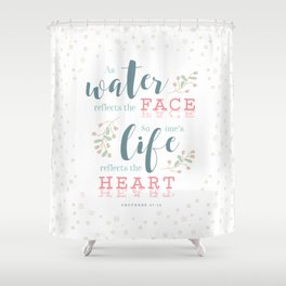 """Life Reflects the Heart"" Bible Verse Print Shower Curtain"