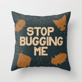 Stop Bugging Me- Navy and Brown  Throw Pillow
