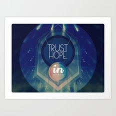 Trust hope in a damned age Art Print