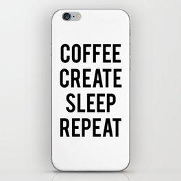 Coffee Create Sleep Repeat Gift iPhone Skin