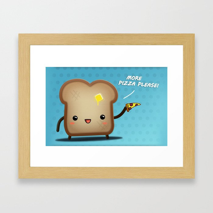 Toast more pizza please Framed Art Print