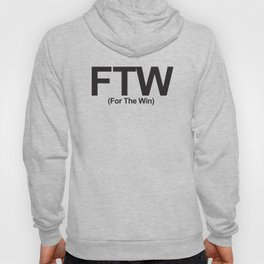 FTW (For The Win) Hoody