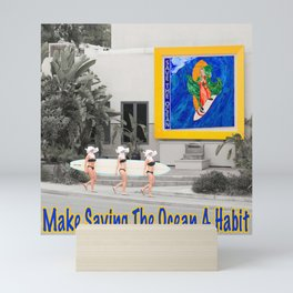 """Make Saving The Ocean A Habit"" Mini Art Print"