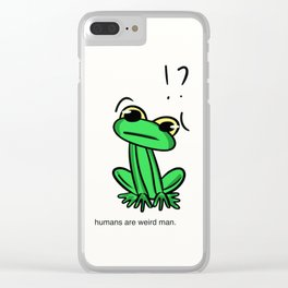 humans are weird (frog) Clear iPhone Case