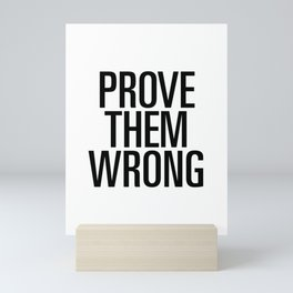 Prove them wrong Mini Art Print