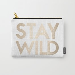Stay Wild White Gold Quote Carry-All Pouch