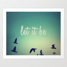 Let It Be Digital Print Art Print