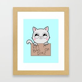 Here's Your Sign - Kitty Cat Says Eat a Bag of Dicks Framed Art Print