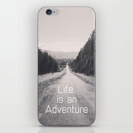 Life. Is an Adventure iPhone Skin