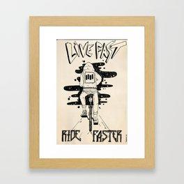 live fast ride faster Framed Art Print