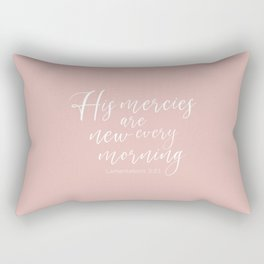 His mercies are new every morning. Lamentations  Rectangular Pillow