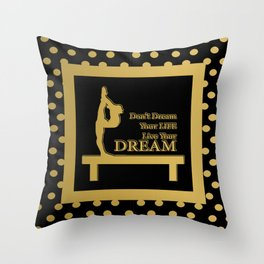 Gymnastics-Gold and Black Live your Dream Design Throw Pillow