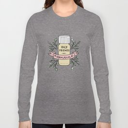 Oily Friends Are Essential Leaves Long Sleeve T-shirt