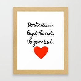 Don't Stress Forget the Rest Do Your Best Framed Art Print