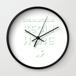 Shenanigans Begin Here St. Patrick's Day Irish T-Shirt Wall Clock