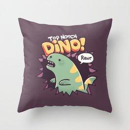 Top Notch Dino! Throw Pillow