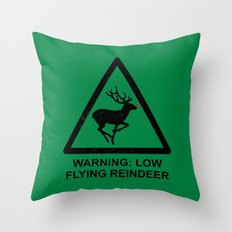 Warning: Low Flying Reindeer Throw Pillow