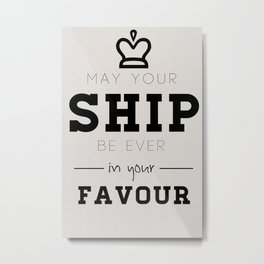 May your ship... Metal Print