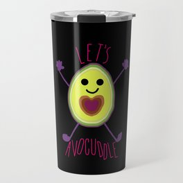 Let's Avocuddle AVOCADO - dark bg Travel Mug